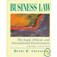 Business Law : The Legal, Ethical, and International Environment