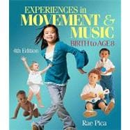 Experiences in Music and Movement : Birth to Age 8
