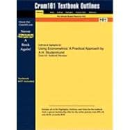 Outlines and Highlights for Using Econometrics : A Practical Approach by A. H. Studenmund, ISBN