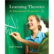 Learning Theories: An Educational Perspective, Seventh Edition
