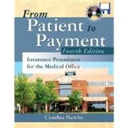 From Patient to Payment : Insurance Procedures for the Medical Office with CD-ROM and Student Data Disk