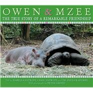 Owen and Mzee: The True Story of a Remarkable Friendship The True Story Of A Remarkable Friendship