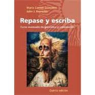 Repase y escriba: Curso avanzado de gramática y composición, 5th Edition