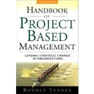 The Handbook of Project-based Management Leading Strategic Change in Organizations