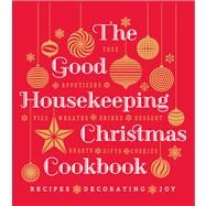 The Good Housekeeping Christmas Cookbook Recipes * Decorating * Joy