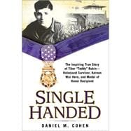 Single Handed The Inspiring True Story of Tibor