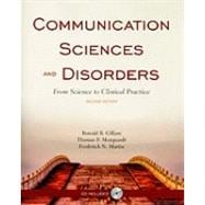 Communication Sciences and Disorders: From Science to Clinical Practice (Book with CD-ROM)