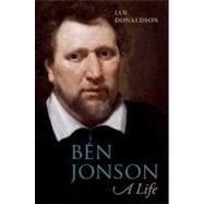 Ben Jonson A Life