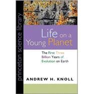 Life on a Young Planet : The First Three Billion Years of Evolution on Earth