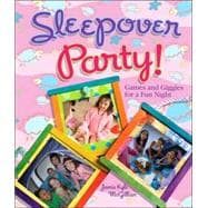Sleepover Party! Games and Giggles for a Fun Night