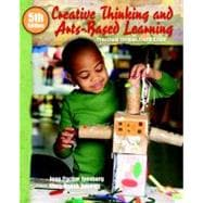 Creative Thinking and Arts-Based Learning : Preschool Through Fourth Grade