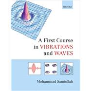 A First Course in Vibrations and Waves 9780198729785R