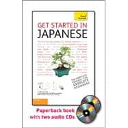 Get Started in Japanese with Two Audio CDs: A Teach Yourself Guide