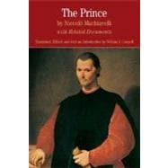 The Prince by Niccolo Machiavelli with Related Documents