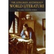 The Longman Anthology of World Literature, Volume C The Early Modern Period