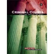 Criminal Courts : Structure, Process, and Issues