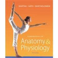 Fundamentals of Anatomy & Physiology with MasteringA&P®
