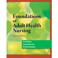 Foundations of Adult Health Nursing, 3rd Edition