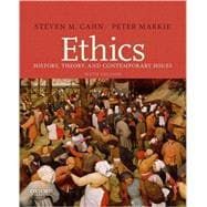 Ethics History, Theory, and Contemporary Issues