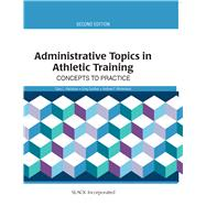 Administrative Topics in Athletic Training Concepts to Practice