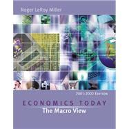 Economics Today : The Macro View, 2001-2002 w/ Economics in Action Version 2