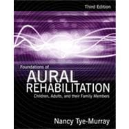 Foundations of Aural Rehabilitation: Children, Adults, and Their Family Members, 3rd Edition