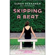 Skipping a Beat; A Novel