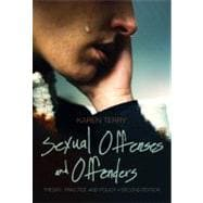 Sexual Offenses and Offenders : Theory, Practice and Policy