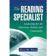The Reading Specialist Leadership for the Classroom, School, and Community