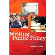 Writing Public Policy A Practical Guide to Communicating in the Policy-Making Process