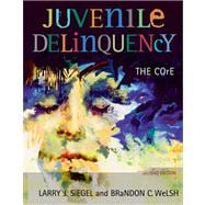 Juvenile Delinquency The Core (with CD-ROM and InfoTrac)