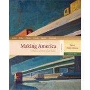 Making America: A History of the United States, Volume II: From 1865, Brief, 5th Edition