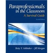 Paraprofessionals in the Classroom A Survival Guide