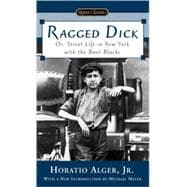 Ragged Dick : Or, Street Life in New York with the Boot Blacks