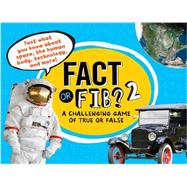 Fact or Fib? 2 A Challenging Game of True or False