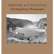 Timothy H. O'Sullivan : The King Survey Photographs
