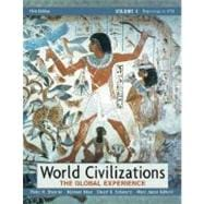 World Civilizations, Volume 1 : The Global Experience