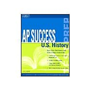 Ap Success: U.S. History Test Prep