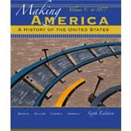 Making America: A History of the United States, Volume 1, 6th Edition