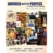 America and Its Peoples Vol. 2 : A Mosaic in the Making (from 1865)