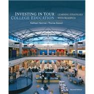 Investing in Your College Education : Learning Strategies with Readings