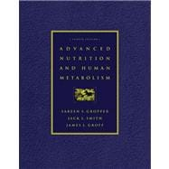 Advanced Nutrition and Human Metabolism (with InfoTrac)
