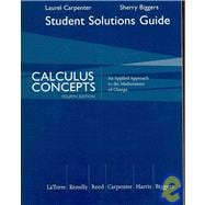 Student Solutions Manual for LaTorre/Kenelly/Reed/Carpenter/Harris/Biggers' Calculus Concepts: An Applied Approach to the Mathematics of Change, 4th