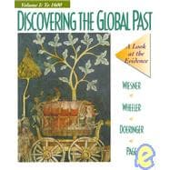 Discovering the Global Past Vol. I : A Look at the Evidence: To 1700