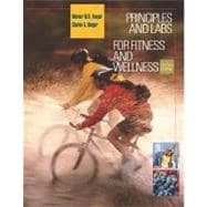 Principles and Labs for Fitness and Wellness (with Health, Fitness and Wellness Internet Explorer, Profile Plus 2004 CD-ROM, Personal Daily Log, and InfoTrac)