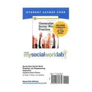 MySocialWorkLab with Pearson eText -- Standalone Access Card -- for Generalist Social Work Practice An Empowering Approach