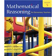 Mathematical Reasoning for Elementary Teachers Value Pack (includes Mathematics Activities for Elementary Teachers for Mathematical Reasoning for Elementary Teachers & MathXL 24-month Student Access K