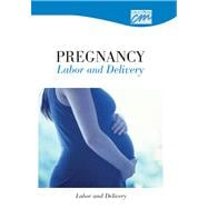 Pregnancy, Labor and Delivery: Labor and Delivery (DVD)