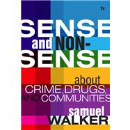 Sense and Nonsense About Crime, Drugs, and Communities A Policy Guide