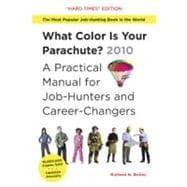 What Color Is Your Parachute?: A Practical Manual for Job-Hunters and Career-Changers:The 2010